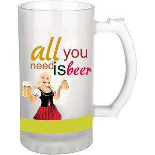Ezellohub All you need is beer Printed Frosted Beer Mug (500 ml) for Friends/Brother/Father/Husband