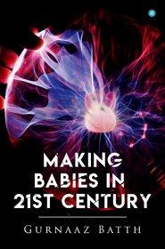 Making Babies In 21st Century