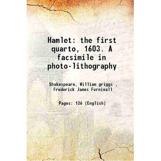 Hamlet the first quarto, 1603. A facsimile in photo-lithography 1880 [Hardcover]