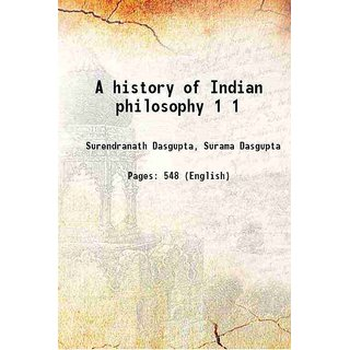 A history of Indian philosophy Volume 1 1957 [Hardcover]