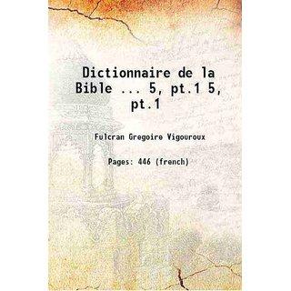 Dictionnaire de la Bible ... Volume 5, pt.1 1912 [Hardcover]