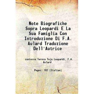 Note Biografiche Sopra Leopardi E La Sua Famiglia Con Introduzione Di F.A. Aulard Traduzione Dell'Autrice 1882 [Hardcover]