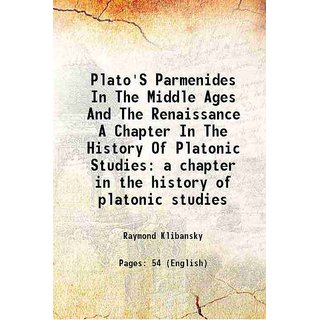 Plato'S Parmenides In The Middle Ages And The Renaissance A Chapter In The History Of Platonic Studies a chapter in the history of platonic studies [Hardcover]
