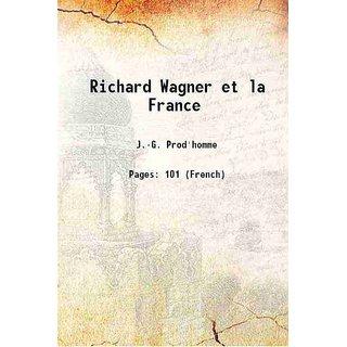 Richard Wagner et la France 1921 [Hardcover]