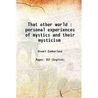That other world : personal experiences of mystics and their mysticism 1918 [Hardcover]