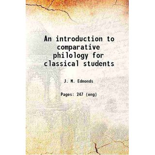 An introduction to comparative philology for classical students 1906