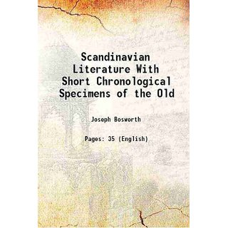 Scandinavian Literature With Short Chronological Specimens of the Old 1839 [Hardcover]