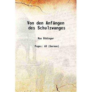 Von den Anfngen des Schulzwanges [Hardcover]