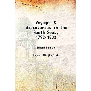 Voyages & discoveries in the South Seas, 1792-1832 1924 [Hardcover]