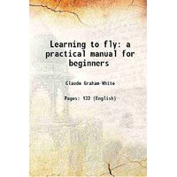 Learning to fly a practical manual for beginners