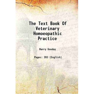 The Text Book Of Veterinary Homoeopathic Practice 1903 [Hardcover]