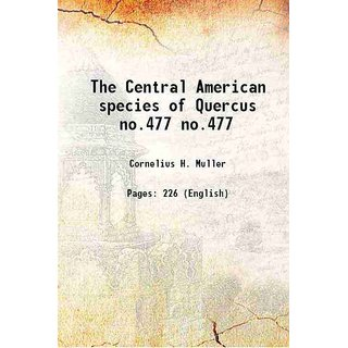 The Central American species of Quercus Volume no.477 1942