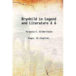Brynhild in Legend and Literature Volume 6 1909