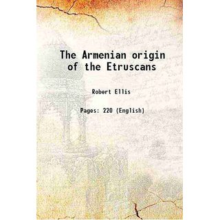 The Armenian origin of the Etruscans 1861