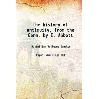 The history of antiquity, from the Germ. by E. Abbott 1881